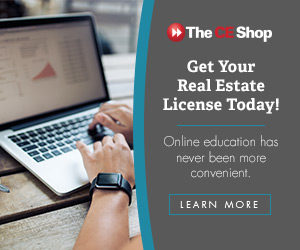 Get your Real Estate License today from the CE Shop Click to learn more.