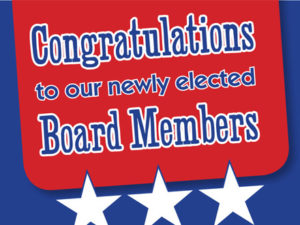 Congratulations to our newly elected Board Members