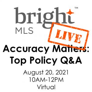 Bright MLS Live! Accuracy Matters: Top Policy Q&A Post Thumbnail